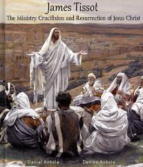 buy james tissot the ministry crucifixion and resurrection of