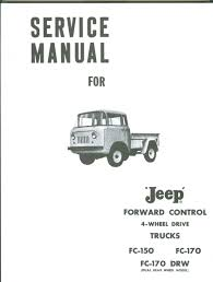 jeep forward control fc u0026 fj jeep service manuals original reproductions llc yuma