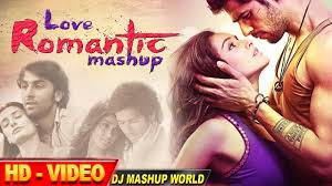 Mash Up Songs Love Romantic Mashup Only For Lovers Dj Mashup World