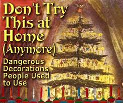 Pics Of Christmas Ornaments - t try this at home anymore dangerous decorations people used