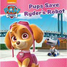 paw patrol story book pups save ryder u0027s robot kids books