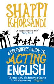 a beginner u0027s guide to acting english by shappi khorsandi penguin