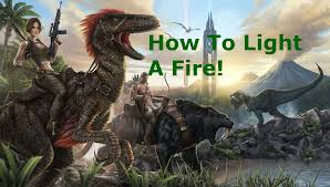 how to light a fire ark survival evolved by gaming junkie youtube