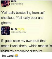 Self Checkout Meme - dina yall really be stealing from self checkout y all really poor