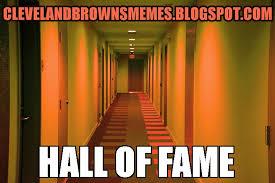 Meme Hall Of Fame - cleveland browns memes cleveland browns memes hall of fame