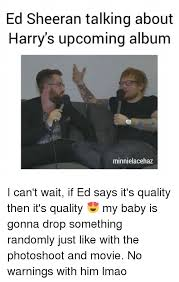 Talking Photo Album Ed Sheeran Talking About Harry U0027s Upcoming Album Minnielacehaz I
