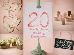 Unique Wedding Decorations 20 Totally Unique Wedding Decorations Rustic Wedding Chic