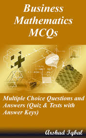 business mathematics mcqs multiple choice questions and answers