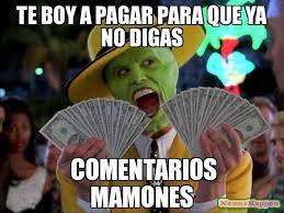 Money Boy Meme - te boy a pagar para que ya no digas comentarios mamones meme