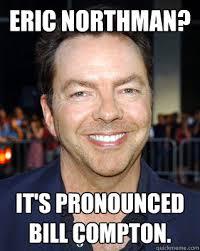Meme Pronounced - eric northman it s pronounced bill compton eric northman it s