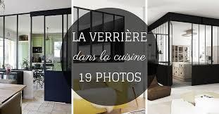 en cuisine avec la verrière dans la cuisine 19 idées photos