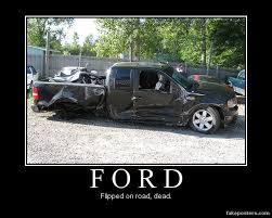 Ford Truck Memes - ford demotivational poster fakeposters com