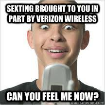 Memes About Sexting - sexting brought to you in part by verizon wireless can you feel me