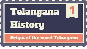 telangana history origin of the word telangana telugu language