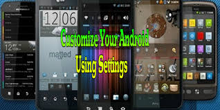 customize android how to customize your android using settings