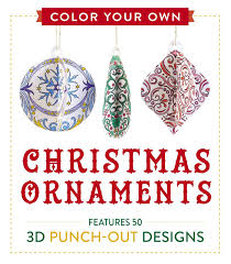 color your own ornaments features 50 3d