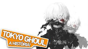 tokyo ghoul tokyo ghoul a história youtube