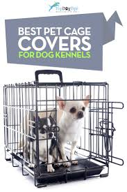 top 5 best dog cage covers for dog crates u0026 kennels in 2016
