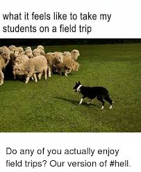 School Trip Meme - what it feels like to take my students on a field trip do any of you