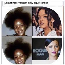 Rihanna Memes - rihanna before and after