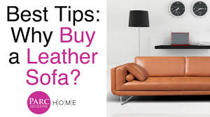 Buying A Sofa by Insider Tips On Buying A Leather Sofa U0026 Furniture Parc Modern