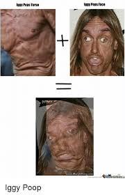 Poop Face Meme - iggy pops torso iggy pops face uuuuuumorphthingcom iggy poop poop