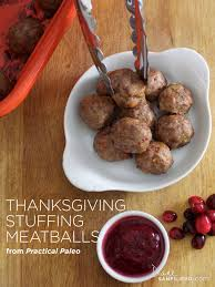 thanksgiving paleo easy recipe thanksgiving stuffing meatballs from practical