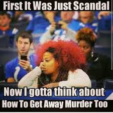 Murder Meme - funniest how to get away with murder memes and tweets the