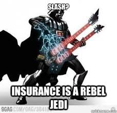 Slash Meme - slash insurance is a rebel jedi darth meme quickmeme