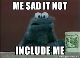 Cookie Monster Meme - me sad it not include me sad cookie monster meme generator