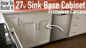 how to build lower base kitchen cabinets diy 27in sink base cabinet carcass frameless