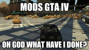 Gta 4 Memes - mods gta iv memes quickmeme