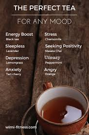 Seeking Tea How To Choose The Right Type Of Tea For Your Mood