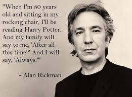 Snape Always Meme - rip alan rickman best tribute quotes memes heavy com