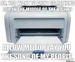Printer Meme - first world printer problem by infinatus meme center