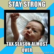 Baby Meme Generator - stay strong tax season almost over stay strong baby meme