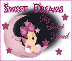 sweet dreams my sweet friend pictures photos and images for