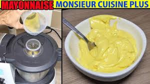 recettes cuisine plus recette mayonnaise monsieur cuisine plus lidl silvercrest thermomix