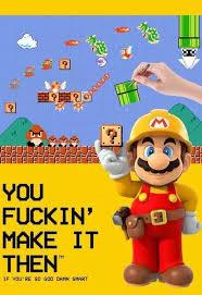 Maker Meme - the real purpose of super mario maker super mario maker know