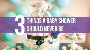 baby shower things 3 things a baby shower should never be ella celebration