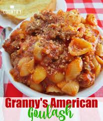 grandma u0027s american goulash the country cook