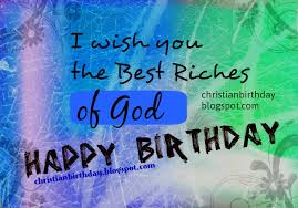 bible verses for a birthday card the best riches of god on your birthday christian birthday free