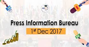 information bureau press information bureau pib analysis for upsc 1st dec 2017