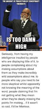 Too Damn High Meme Generator - 25 best memes about you missed the point you missed the
