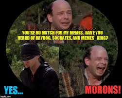 My Meme Maker - last words from the meme maker vizzini imgflip