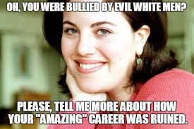 Monica Lewinsky Meme - after 20 years even monica lewinsky hasn t played the evil white