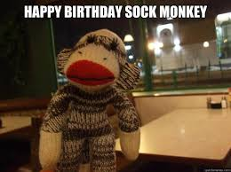 Sexy Monkey Meme - happy birthday sock monkey sexy sock monkey quickmeme