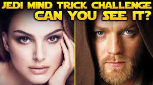 Challenge How Do You Do It Wars Jedi Mind Trick Challenge Do You See It Wars Hq