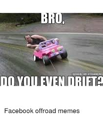 Off Road Memes - do you even facebook commoffroadmemes facebook offroad memes