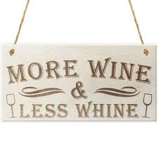 wine less whine novelty wooden hanging plaque friendship
